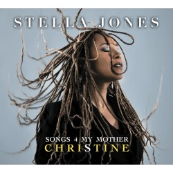 Stella Jones , Songs for my Mother CHRISTINE